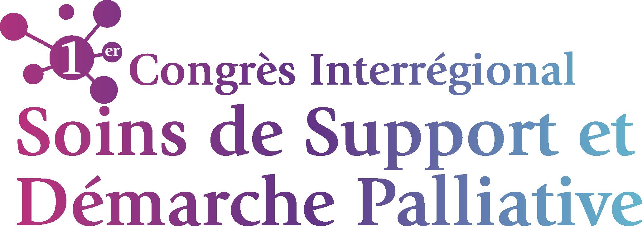 1er congrès Interrégional de Soins de Support et Démarche Palliative