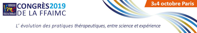 <p>Le congr&egrave;s annuel de la FFAIMC se tiendra &agrave; Paris les 3 &amp; 4 octobre 2019 &agrave; la Cit&eacute; internationale universitaire. Il portera sur